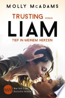 Trusting Liam   Tief in meinem Herzen