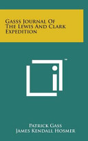 Gasss Journal of the Lewis and Clark Expedition