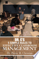 Dr  C    s 5 Simple Rules To Effective Classroom Management