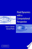 Fluid Dynamics with a Computational Perspective