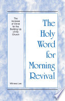 The Holy Word For Morning Revival The Increase Of Christ For The Building Up Of The Church