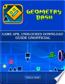Geometry Dash Game Apk  Unblocked Download Guide Unofficial