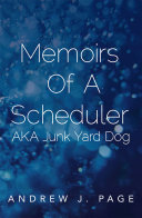Memoirs Of A Scheduler AKA Junk Yard Dog We All Know Some Things Get Embellished