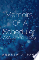 Memoirs of a Scheduler Aka Junk Yard Dog We All Know Some Things