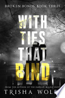 With Ties that Bind