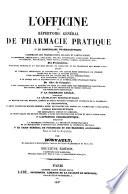 L Officine  ou r  pertoire g  n  ral de pharmacie pratique     Deuxi  me   dition  augment  e  etc