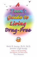 A Teen s Guide to Living Drug Free