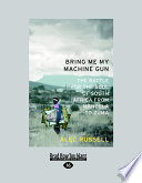 Bring Me My Machine Gun Witness The Fall Of Apartheid And The Remarkable