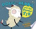 Doug Dennis and the Flyaway Fib