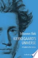 Kierkegaard s Universe  A Guide to the Genius