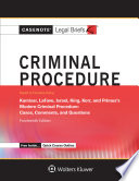 Casenote Legal Briefs for Criminal Procedure  Keyed to Kamisar  Lafave  Israel  King  Kerr  and Primus