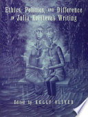 Ethics  Politics  and Difference in Julia Kristeva s Writing