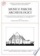 illustration Musei e parchi archeologici, IX Ciclo di Lezioni sulla ricerca applicata in Archeologia (Certosa di Pontignano 1997)