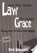 Are You Under Law Or Under Grace