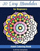 30 Easy Mandalas for Beginners Adult Coloring Book  Sacred Mandala Designs and Patterns Coloring Books for Adults