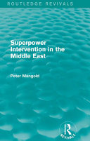 Superpower Intervention in the Middle East (Routledge Revivals)