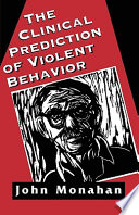 The Clinical Prediction of Violent Behavior