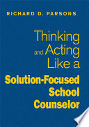 Thinking and Acting Like a Solution Focused School Counselor Book PDF