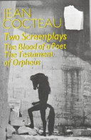 Two Screenplays: The Blood of a Poet, The Testament of Orpheus