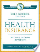 Get a Good Deal on Your Health Insurance Without Getting Ripped Off