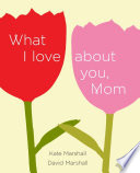 Book What I Love about You  Mom