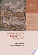 Anglo-Saxon Farms and Farming England Worth Invading Twice In The Eleventh Century