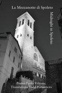 La Mezzanotte Di Spoleto Midnight in Spoleto