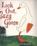 Look Out Suzy Goose