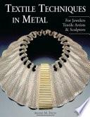 Textile Techniques In Metal