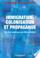 Immigration, colonisation, et propagande
