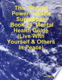 The People Power Health Superbook Book 24 Mental Health Guide Live With Yourself Others In Peace