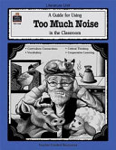 A Guide for Using Too Much Noise in the Classroom Biographical Sketch And Picture Of