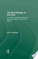 The Neurobiology Of The Gods