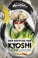 Avatar - Der Herr der Elemente: Der Aufstieg von Kyoshi Book
