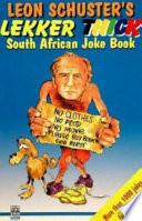 Leon Schuster s Lekker  Thick South African Joke Book
