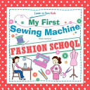 My First Sewing MacHine   Fashion School  Learn to Sew