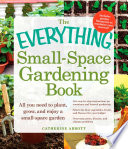 The Everything Small Space Gardening Book