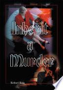 Inherit a Murder