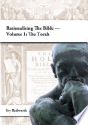 Rationalising the Bible     Volume 1