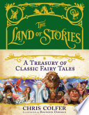 The Land of Stories  A Treasury of Classic Fairy Tales