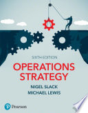 Operations Strategy: Sixth edition
