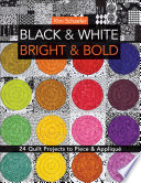 Black   White  Bright   Bold
