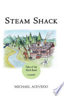 Steam Shack  Tales of the Mech Band