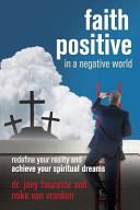 Faith Positive in a Negative World