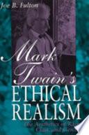 Mark Twain s Ethical Realism