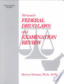 Strauss  Pharmacy Law and Examination Review  Fifth Edition