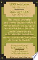 The social security and the economic crisis II Proceedings of the European Institute for Social Security / La sécurité sociale et la crise économique II Travaux de l'Institut Européen de Sécurité Sociale