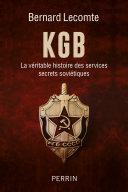 KGB - la véritable histoire des services secrets soviétiques