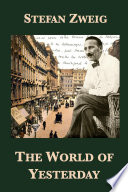 The World Of Yesterday : it was his biographies that expressed...
