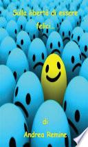 Sulla libert   di essere felici